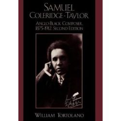 Samuel Coleridge-Taylor, Anglo-Black Composer, 1875-1912 by William Tortolano | 9780810844773 | Booktopia Biografie, wspomnienia