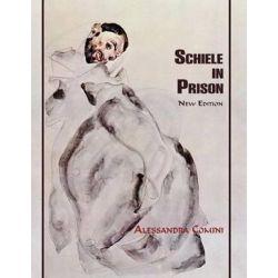 Schiele in Prison by Alessandra Comini | 9781632931641 | Booktopia