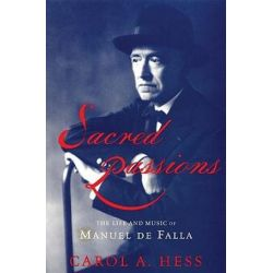 Sacred Passions, The Life and Music of Manual de Falla by Carol Hess | 9780195383584 | Booktopia
