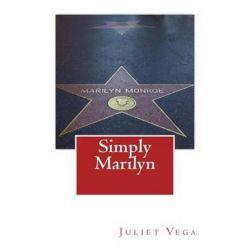 Simply Marilyn by Juliet Vega   9781484094273   Booktopia Biografie, wspomnienia