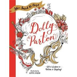 She Said It Best: Dolly Parton, Wit & Wisdom to Color & Display by Kimma Parish | 9781250134547 | Booktopia Biografie, wspomnienia
