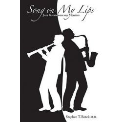 Song on My Lips, Jazz Greats Were My Mentors by Stephen T. Botek | 9781894694681 | Booktopia