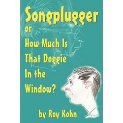 Songplugger, or How Much Is That Doggie in the Window? by Roy Kohn | 9781593936228 | Booktopia Pozostałe