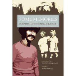 Some Memories, Growing Up with Marty Robbins - As Remembered by His Twin Sister, Mamie by Andrew, Means | 9781601451057 | Booktopia Biografie, wspomnienia