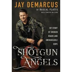 Shotgun Angels, My Story Of Broken Records And Unshakeable Hope by Jay DeMarcus | 9780310355038 | Booktopia Pozostałe