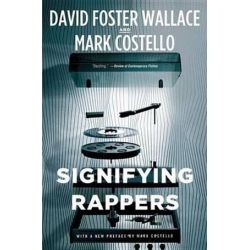 Signifying Rappers by David Foster Wallace | 9780316225830 | Booktopia Biografie, wspomnienia