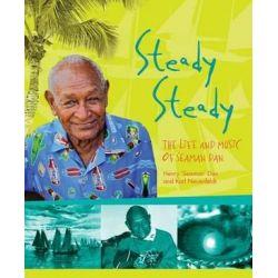 Steady Steady, The Life and Music of Seaman Dan by Seaman Dan   9781922059208   Booktopia