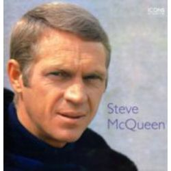 Steve Mcqueen Icons Of Our Time, Icons Of Our Time by Tim HILL | 9781906734060 | Booktopia