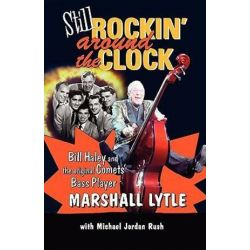 Still Rockin' Around the Clock, My Life in Rock N' Roll's First Super Group, Bill Haley and the Comets and Recording the Pozostałe