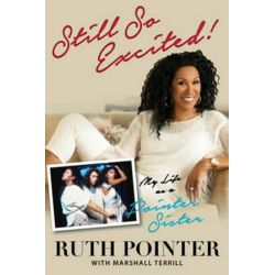 Still So Excited!, My Life as a Pointer Sister by Ruth Pointer | 9781629371450 | Booktopia
