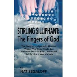 Stirling Silliphant, The Fingers of God (Hardback) by Nat Segaloff   9781629330679   Booktopia