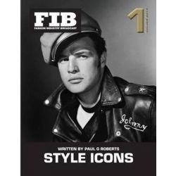 Style Icons Vol 1 Golden Boys, Fashion Industry Broadcast by Paul G Roberts | 9781502363985 | Booktopia