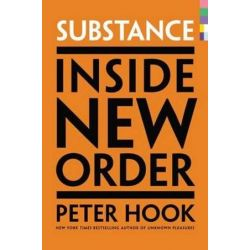 Substance, Inside New Order by Peter Hook | 9780062307972 | Booktopia Biografie, wspomnienia