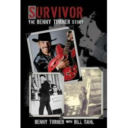 Survivor, The Benny Turner Story by Benny Turner | 9781543901283 | Booktopia