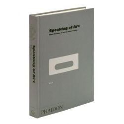 Speaking of Art, Four Decades of Art in Conversation by William Furlong | 9780714845067 | Booktopia Biografie, wspomnienia