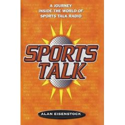 Sports Talk, A Journey Inside the World of Sports Talk Radio by Alan Eisenstock | 9781416573685 | Booktopia