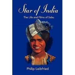 Star of India, The Life and Films of Sabu by Philip Leibfried | 9781593936037 | Booktopia Pozostałe