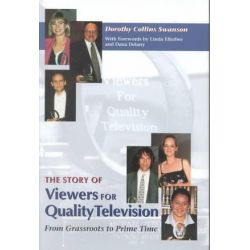 Story of Viewers For Quality TV, From Grassroots to Prime Time by Dorothy Collins Swanson | 9780815606499 | Booktopia