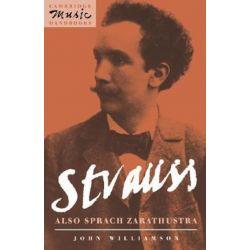 Strauss, Also sprach Zarathustra by John Williamson | 9780521409353 | Booktopia Biografie, wspomnienia