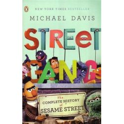 Street Gang, The Complete History of Sesame Street by Michael Davis | 9780143116639 | Booktopia Biografie, wspomnienia