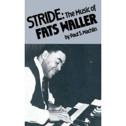 Stride, The Music of Fats Waller by Paul S. Machlin | 9780333408735 | Booktopia Biografie, wspomnienia