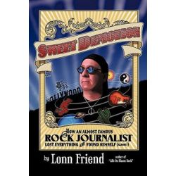 Sweet Demotion, How an Almost Famous Rock Journalist Lost Everything and Found Himself (Almost) by Lonn Friend | 9781456748418 | Booktopia