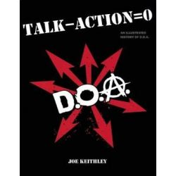 Talk - Action = Zero, An Illustrated History of D.O.A. by Joe Keithley | 9781551523965 | Booktopia