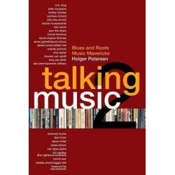 Talking Music 2, Blues and Roots Music Mavericks by Holger Petersen   9781554831722   Booktopia Biografie, wspomnienia