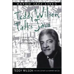 Teddy Wilson Talks Jazz, Bayou Jazz Lives by Wilson   9780826457974   Booktopia