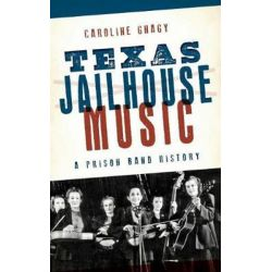 Texas Jailhouse Music, A Prison Band History by Caroline Gnagy | 9781540213082 | Booktopia Pozostałe