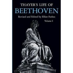 Thayer's Life of Beethoven, Part I, Thayer's Life of Beethoven by Elliot Forbes | 9780691027173 | Booktopia Pozostałe
