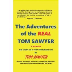 The Adventures of the Real Tom Sawyer (Hardback) by Tom Sawyer | 9781629331058 | Booktopia