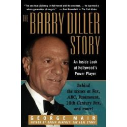 The Barry Diller Story, The Life and Times of America's Greatest Entertainment Mogul by George Mair | 9780471299486 | Booktopia Biografie, wspomnienia