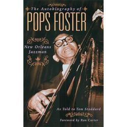The Autobiography of Pops Foster, New Orleans Jazz Man by Tom Stoddard | 9780879308315 | Booktopia Biografie, wspomnienia