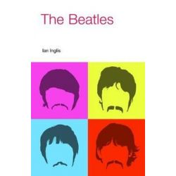 The Beatles, Icons of Pop Music by Ian Inglis | 9781845538651 | Booktopia Pozostałe