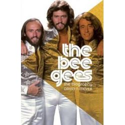 The Bee Gees, The Biography by David Meyer | 9781742751597 | Booktopia