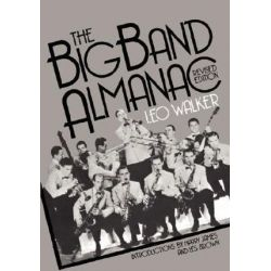 The Big Band Almanac, Da Capo Paperback by Leo Walker | 9780306803451 | Booktopia Biografie, wspomnienia