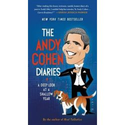 The Andy Cohen Diaries, A Deep Look at a Shallow Year by Andy Cohen | 9781250154255 | Booktopia Biografie, wspomnienia