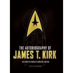 The Autobiography of James T. Kirk by David a Goodman | 9781783297481 | Booktopia