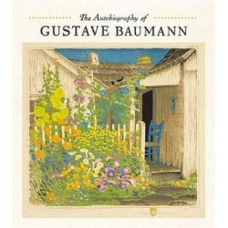 The Autobiography of Gustave Baumann A241 by Gustave Baumann | 9780764971921 | Booktopia Pozostałe