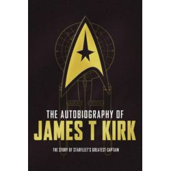 The Autobiography of James T. Kirk by David A. Goodman | 9781783297467 | Booktopia