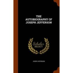 The Autobiography of Joseph Jefferson by Joseph Jefferson | 9781344806114 | Booktopia