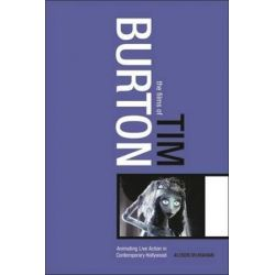 The Films of Tim Burton, Animating Live Action in Contemporary Hollywood by Alison McMahan | 9780826415677 | Booktopia Pozostałe