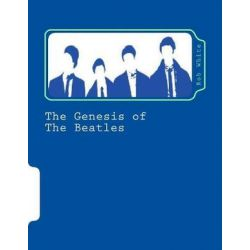 The Genesis of the Beatles by Professor of Criminology Rob White | 9781973983842 | Booktopia