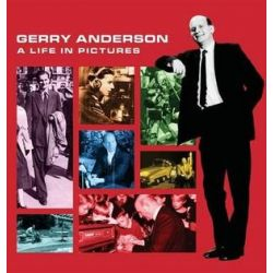 The Gerry Anderson, A Life in Pictures by Jamie Anderson | 9780992869502 | Booktopia