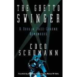The Ghetto Swinger, A Berlin Jazz-Legend Remembers by Coco Schumann | 9780983254041 | Booktopia