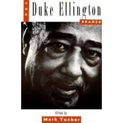 The Duke Ellington Reader by Mark Tucker | 9780195093919 | Booktopia Biografie, wspomnienia