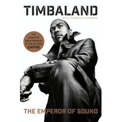 The Emperor of Sound by Timbaland | 9780061936968 | Booktopia Biografie, wspomnienia