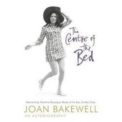 The Centre of the Bed by Joan Bakewell | 9780340823118 | Booktopia Biografie, wspomnienia