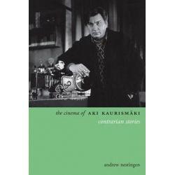 The Cinema of Aki Kaurismaki, Contrarian Stories by Andrew Nestingen | 9780231165594 | Booktopia